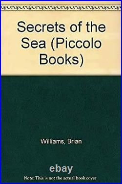 Secrets of the Sea (Piccolo Books), Williams, Brian, Used Good Book