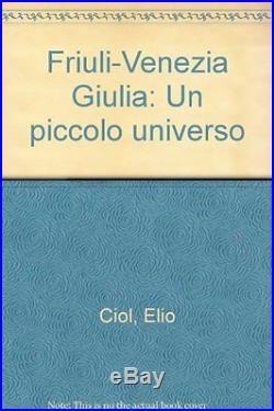 USED (GD) Friuli-Venezia Giulia Un piccolo universo (Italian Edition) by Elio C